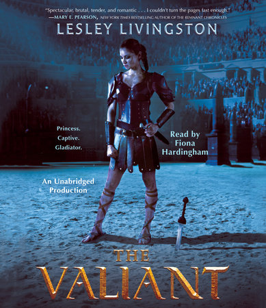 The Valiant by Lesley Livingston