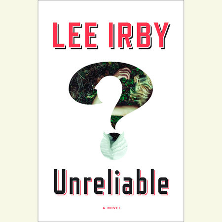 Unreliable by Lee Irby