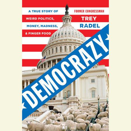 Democrazy by Trey Radel