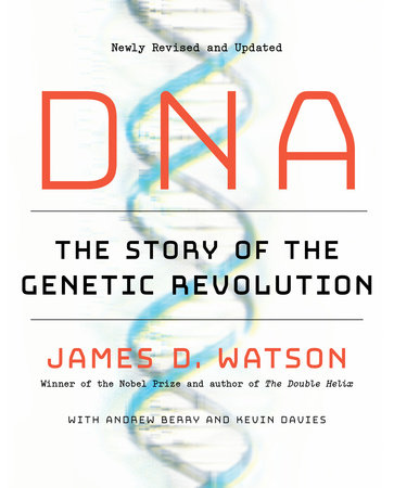 DNA by James D. Watson, Andrew Berry and Kevin Davies