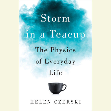 Storm in a Teacup by Helen Czerski