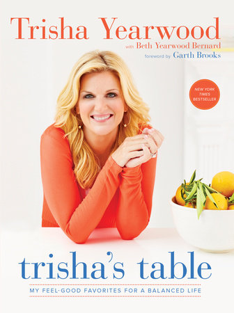 Trisha's Table by Trisha Yearwood and Beth Yearwood Bernard