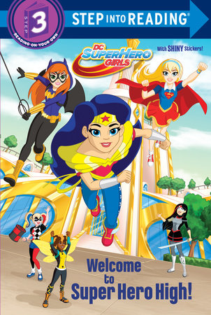 Welcome to Super Hero High! (DC Super Hero Girls) by Courtney Carbone; illustrated by Dario Brizuela