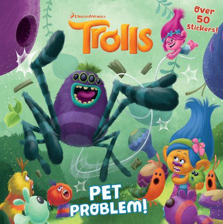 Pet Problem! (DreamWorks Trolls) by David Lewman; illustrated by Fabio Laguna and Grace Mills
