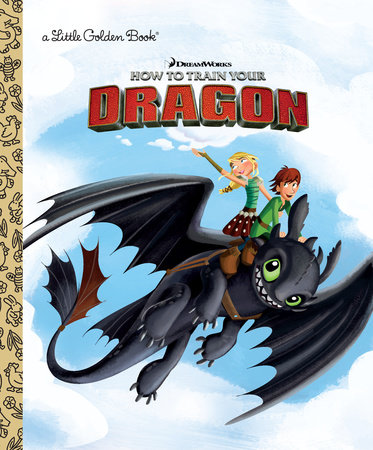 DreamWorks How to Train Your Dragon by Devra Newberger Speregen; illustrated by Denise Shimabukuro and Shawn Finley