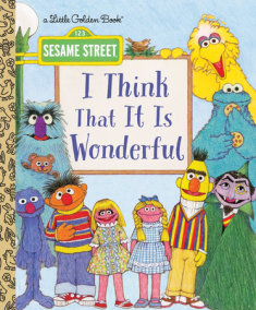 I Think That It Is Wonderful (Sesame Street)