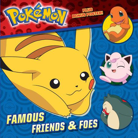 Famous Friends & Foes (Pokémon) by Random House