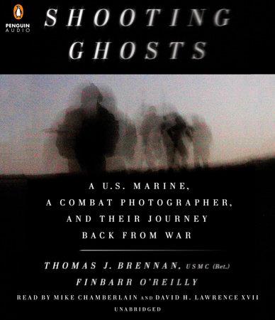 Shooting Ghosts by Thomas J. Brennan USMC (Ret.) and Finbarr O'Reilly