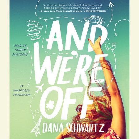 And We're Off by Dana Schwartz