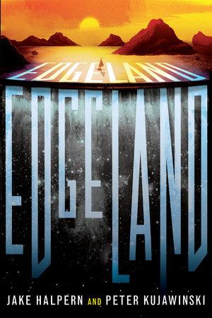 Edgeland by Jake Halpern and Peter Kujawinski