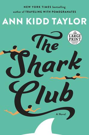 The Shark Club by Ann Kidd Taylor