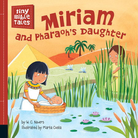 Miriam and Pharaoh's Daughter by W. C. Bauers