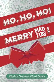 Ho, Ho, Ho! Merry Mad Libs!