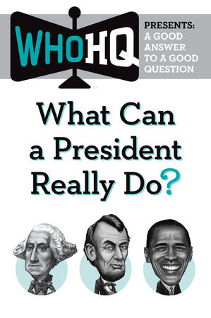 What Can a President Really Do? by Who HQ
