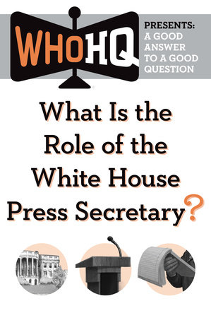 What Is the Role of the White House Press Secretary? by Who HQ