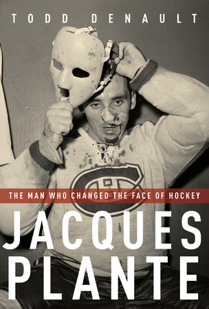 Jacques Plante by Todd Denault