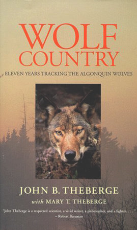 Wolf Country by John Theberge and Mary Theberge
