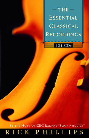 The Essential Classical Recordings by Rick Phillips