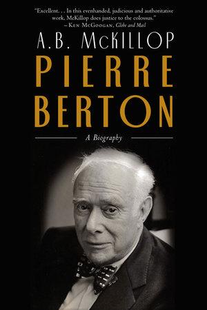 Pierre Berton by Brian Mckillop