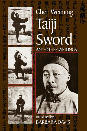 Taiji Sword and Other Writings by Chen Wei-Ming