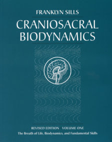 Craniosacral Biodynamics, Volume One