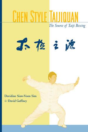 Chen Style Taijiquan by Davidine Sim and David Gaffney