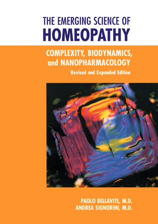 The Emerging Science of Homeopathy by Paolo Bellavite and Andrea Signorini