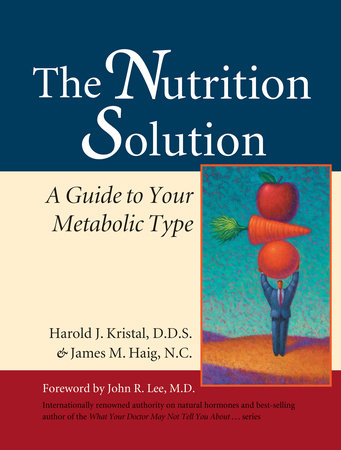The Nutrition Solution by Harold Kristal and James Haig