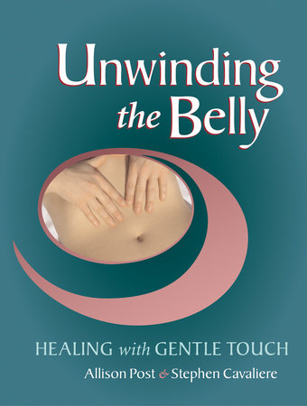 Unwinding the Belly by Allison Post and Stephen Cavaliere
