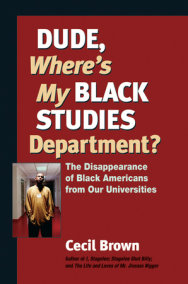 Dude, Where's My Black Studies Department?