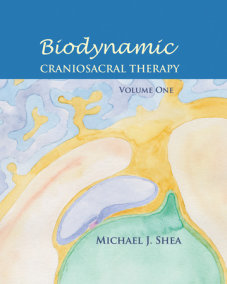 Biodynamic Craniosacral Therapy, Volume One