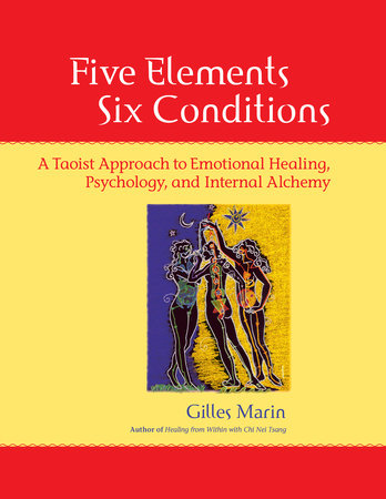Five Elements, Six Conditions by Gilles Marin