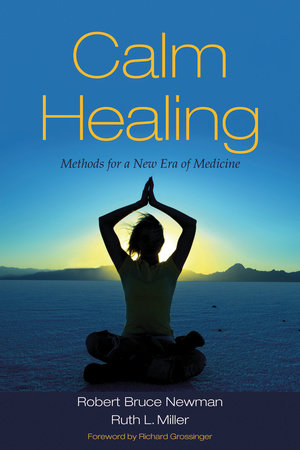 Calm Healing by Robert Bruce Newman and Ruth L. Miller, Ph.D.