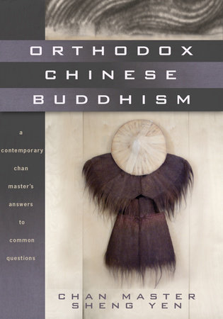 Orthodox Chinese Buddhism by Chan Master Sheng Yen