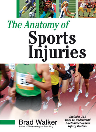 The Anatomy of Sports Injuries by Brad Walker
