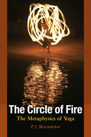 The Circle of Fire by P.J. Mazumdar