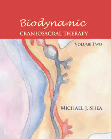 Biodynamic Craniosacral Therapy, Volume Two