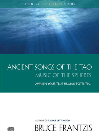 Ancient Songs of the TAO by Bruce Frantzis