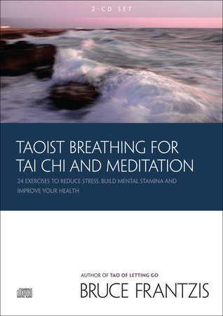 Taoist Breathing for Tai Chi and Meditation by Bruce Frantzis