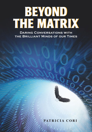 Beyond the Matrix by Patricia Cori