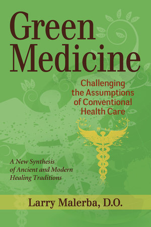 Green Medicine by Larry Malerba, D.O.