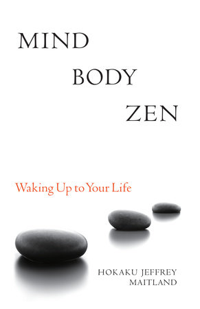 Mind Body Zen by Jeffrey Maitland