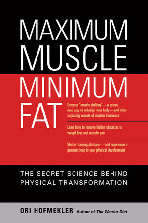 Maximum Muscle, Minimum Fat by Ori Hofmekler