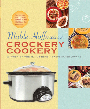 Mable Hoffman's Crockery Cookery, Revised Edition by Mable Hoffman