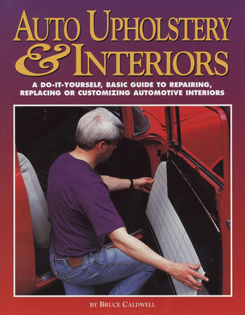 Auto Upholstery & Interiors by Bruce Caldwell
