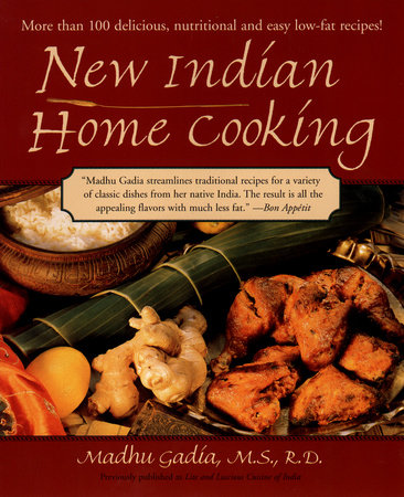 New Indian Home Cooking by Madhu Gadia