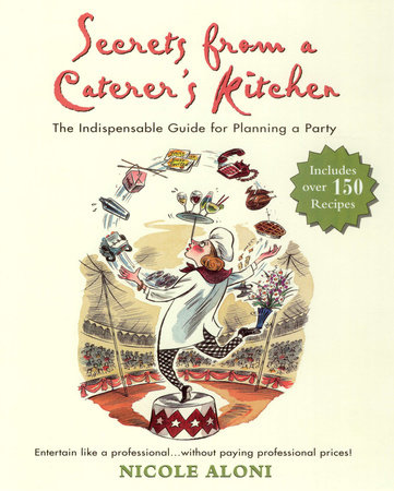 Secrets from a Caterer's Kitchen by Nicole Aloni