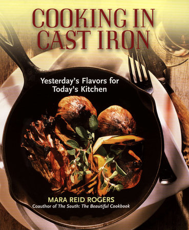 Cooking in Cast Iron by Mara Reid Rogers