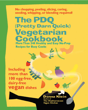 The PDQ (Pretty Darn Quick) Vegetarian Cookbook by Donna Klein