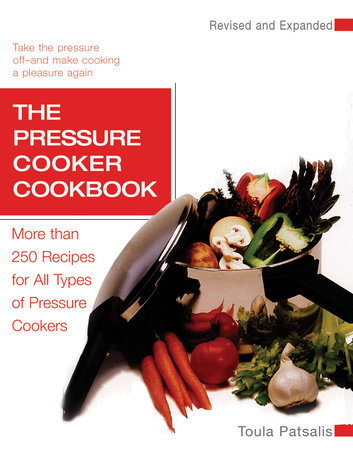 The Pressure Cooker Cookbook by Toula Patsalis